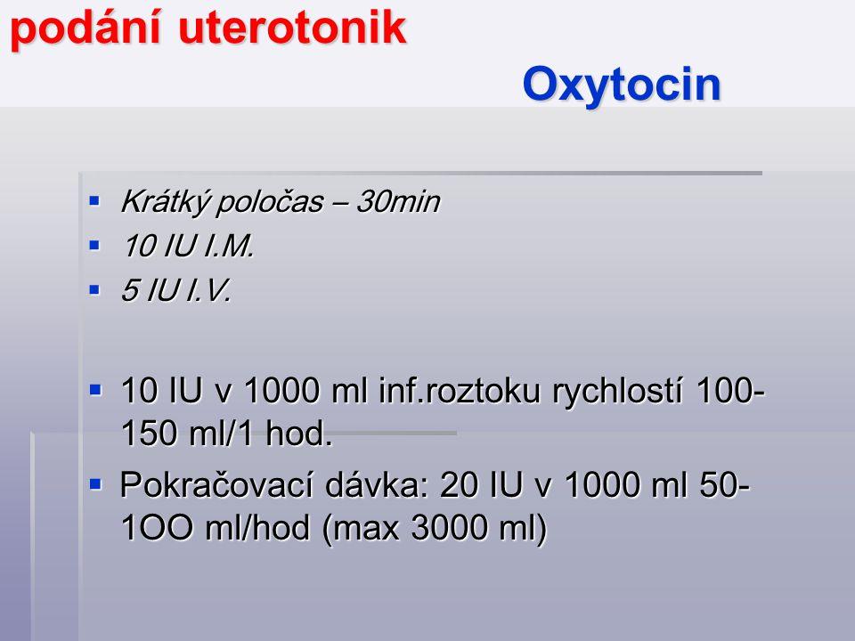 podání uterotonik Oxytocin