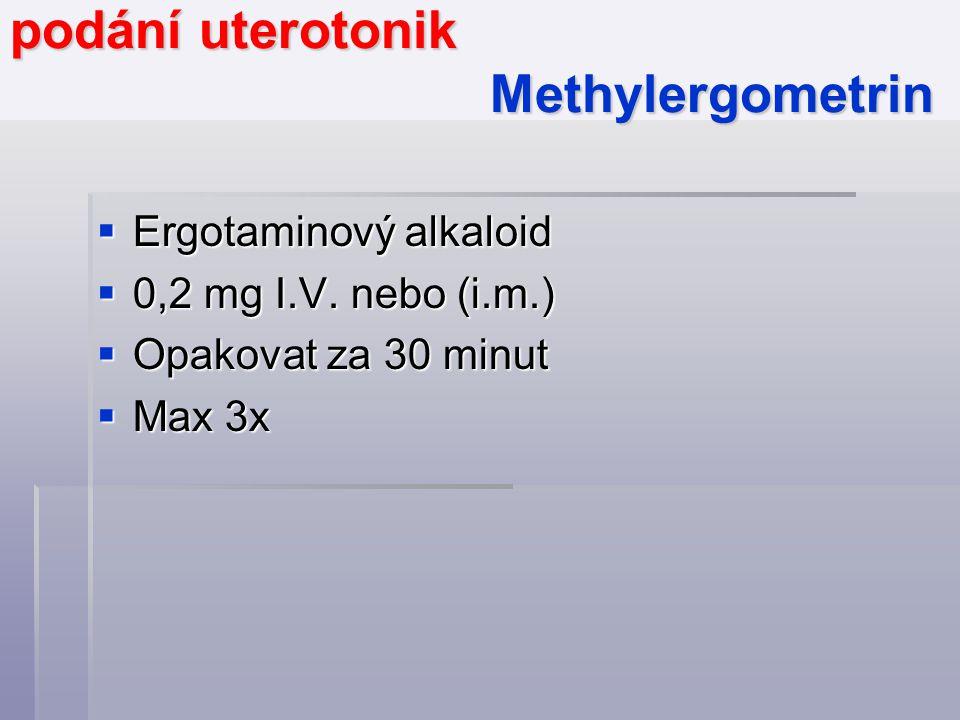 podání uterotonik Methylergometrin