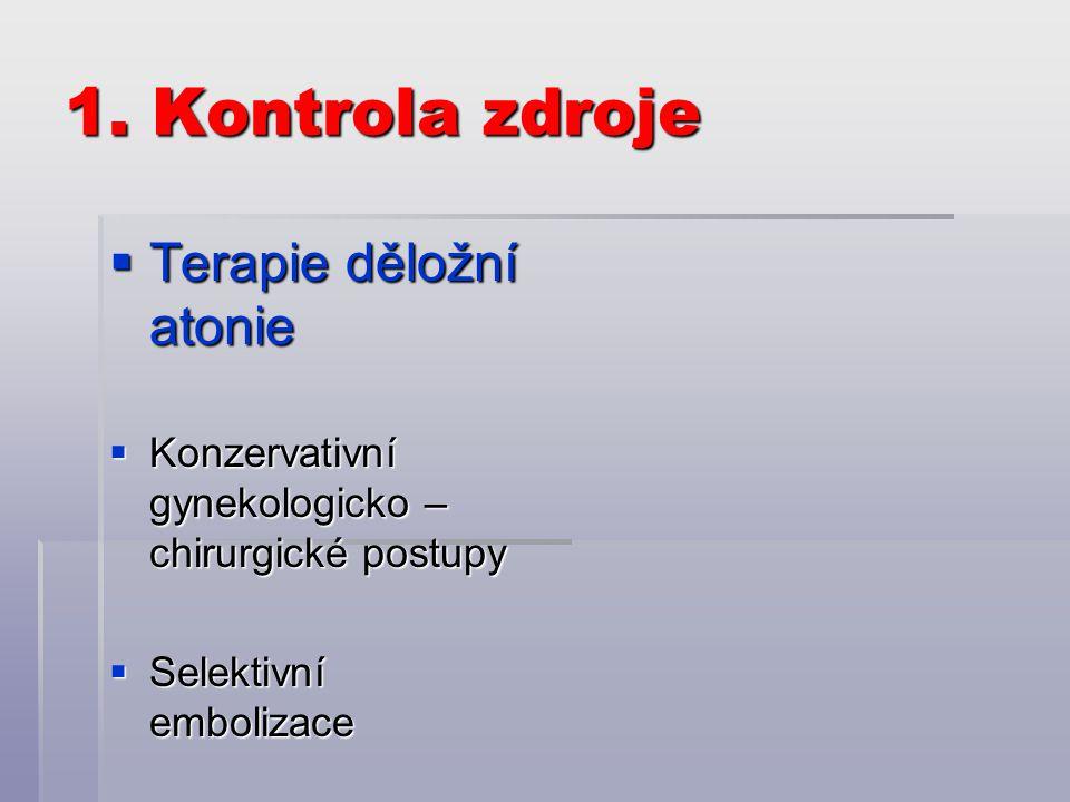 1. Kontrola zdroje Terapie děložní atonie
