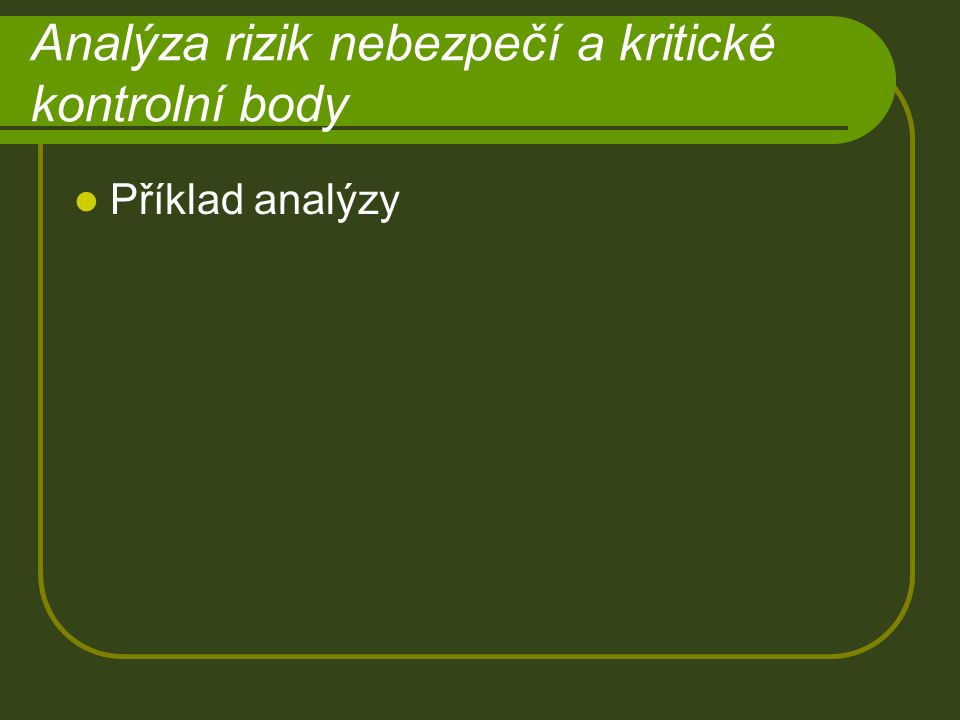 Analýza rizik nebezpečí a kritické kontrolní body
