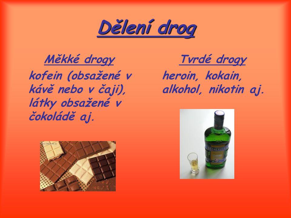 Dělení drog Měkké drogy