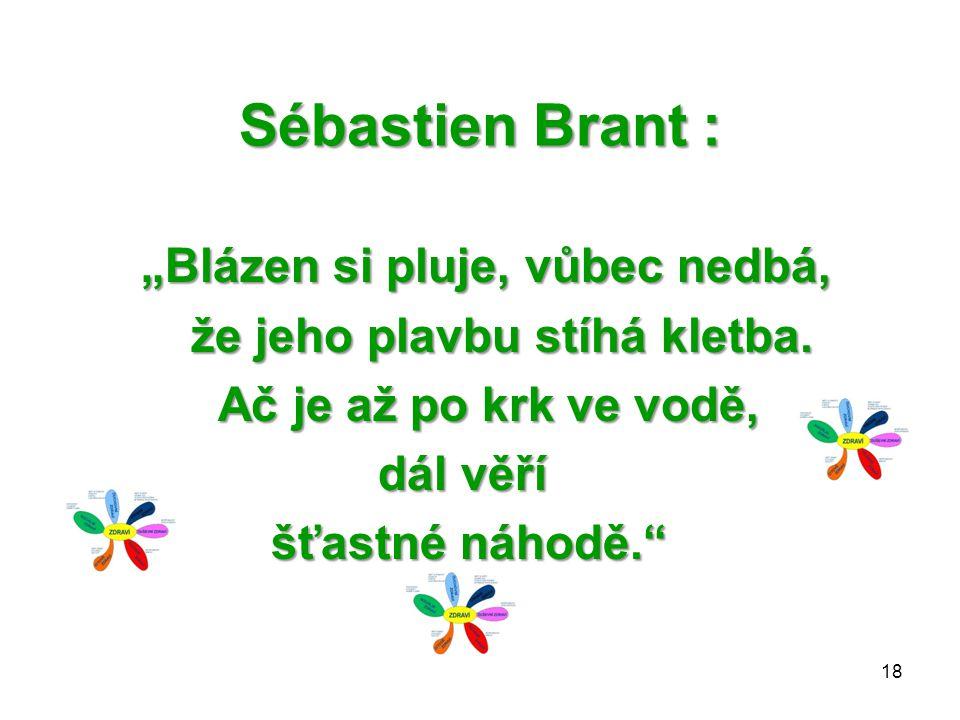 Sébastien Brant : že jeho plavbu stíhá kletba.