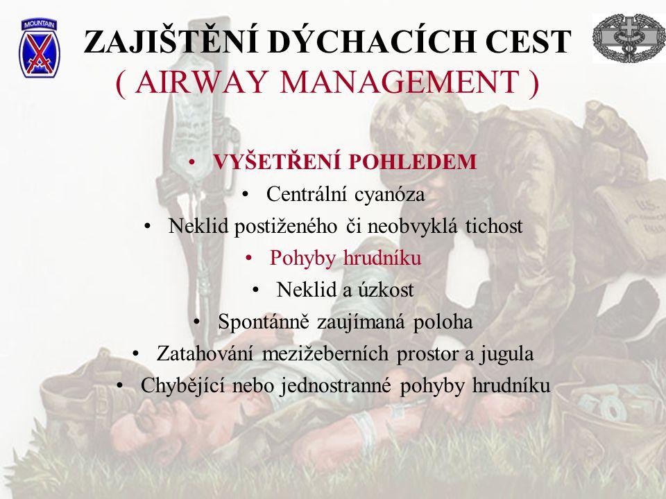 ZAJIŠTĚNÍ DÝCHACÍCH CEST ( AIRWAY MANAGEMENT )