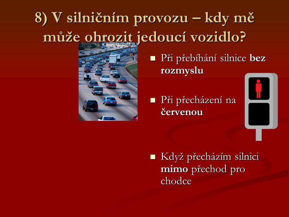 8) V silničním provozu – kdy mě může ohrozit jedoucí vozidlo