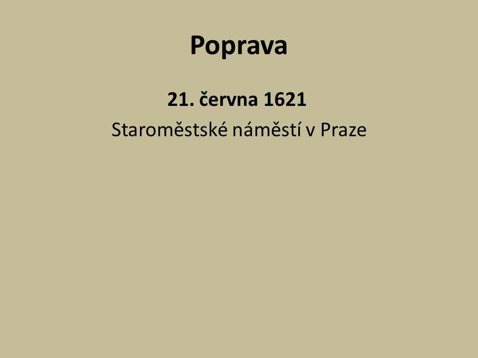 21. června 1621 Staroměstské náměstí v Praze