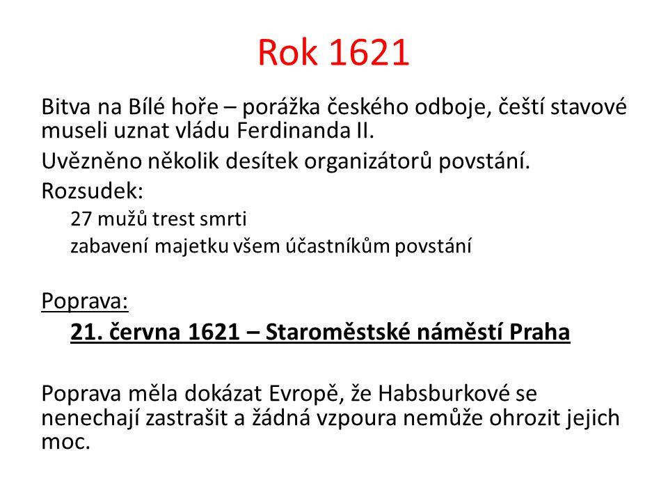 Rok 1621 21. června 1621 – Staroměstské náměstí Praha