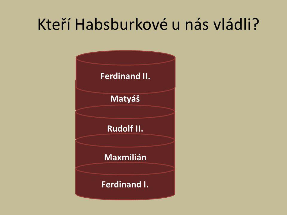 Kteří Habsburkové u nás vládli