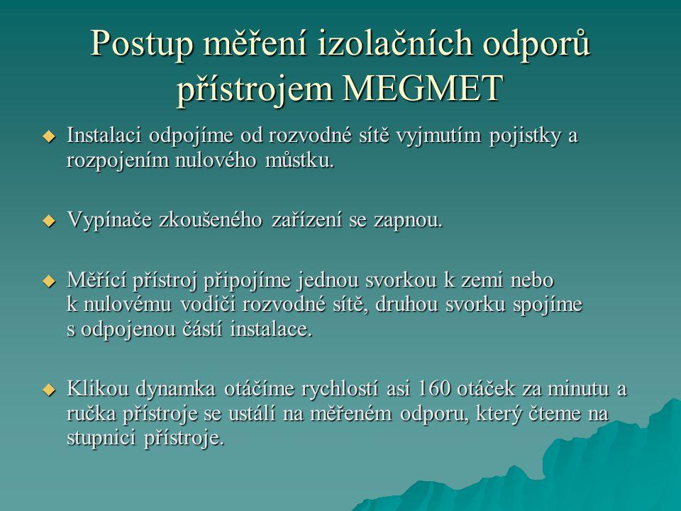 Postup měření izolačních odporů přístrojem MEGMET