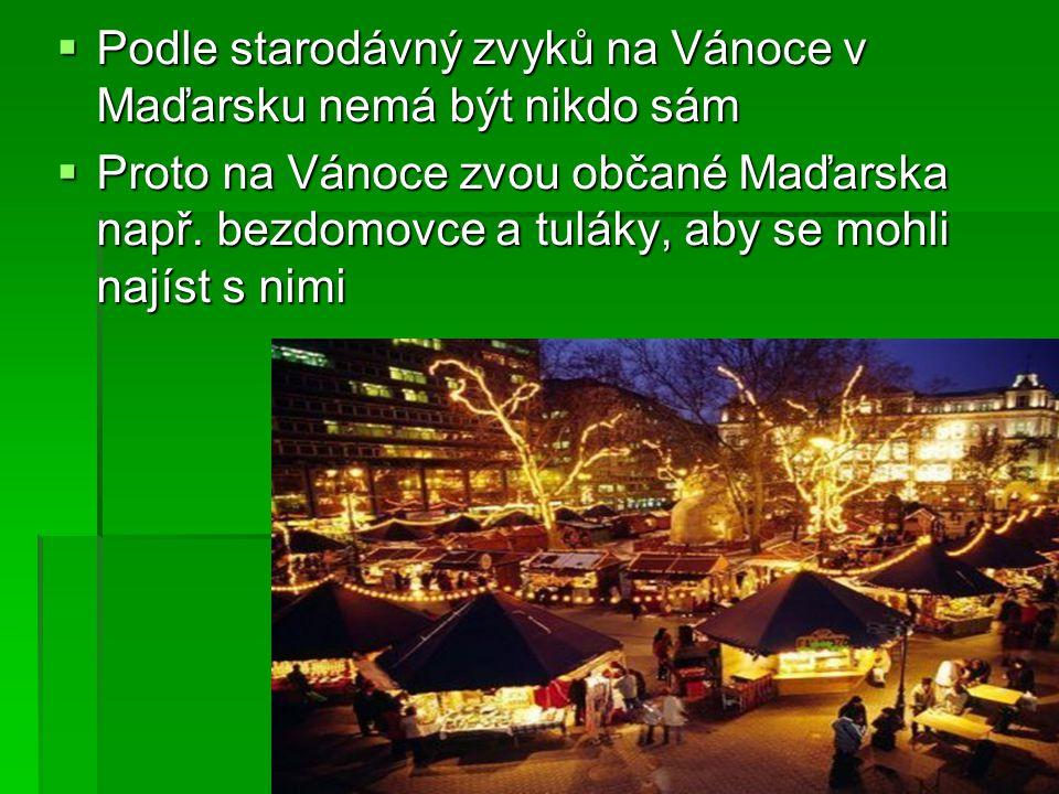 Podle starodávný zvyků na Vánoce v Maďarsku nemá být nikdo sám