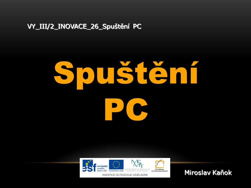 VY_III/2_INOVACE_26_Spuštění PC