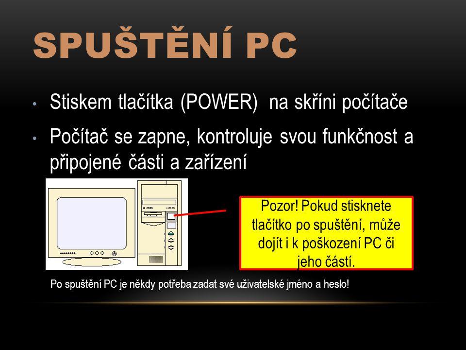 Spuštění PC Stiskem tlačítka (POWER) na skříni počítače