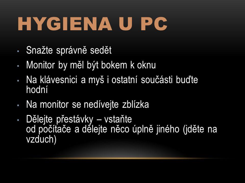 Hygiena u PC Snažte správně sedět Monitor by měl být bokem k oknu