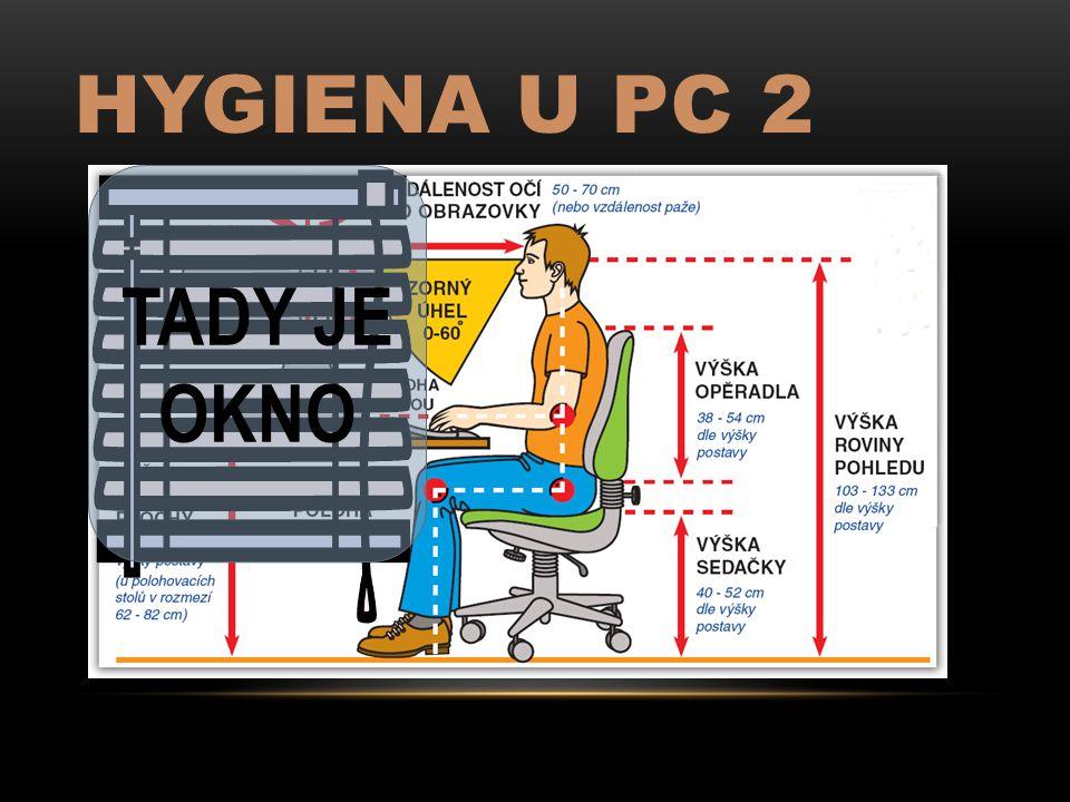 Hygiena u PC 2 TADY JE OKNO