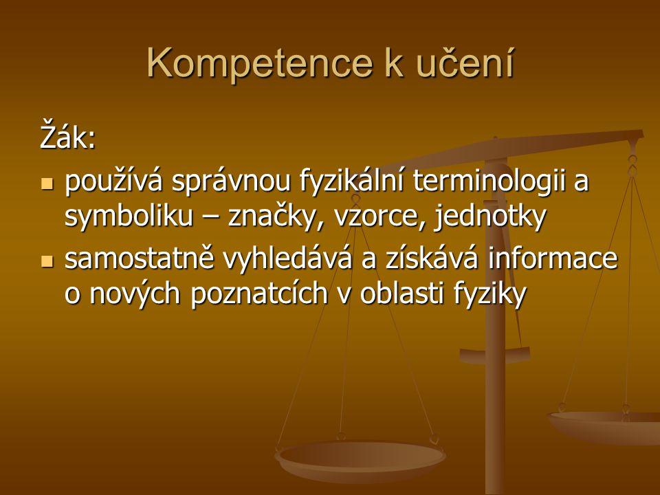Kompetence k učení Žák: