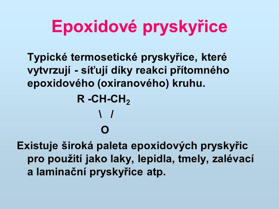 Epoxidové pryskyřice Typické termosetické pryskyřice, které vytvrzují - síťují díky reakci přítomného epoxidového (oxiranového) kruhu.