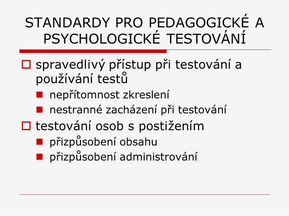 STANDARDY PRO PEDAGOGICKÉ A PSYCHOLOGICKÉ TESTOVÁNÍ