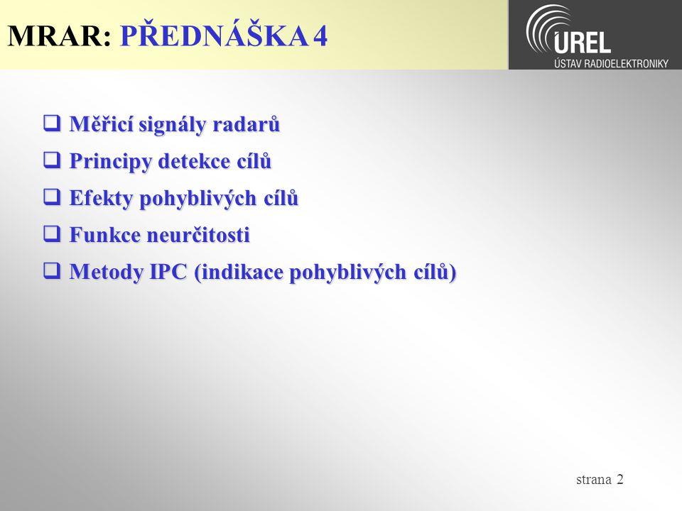MRAR: PŘEDNÁŠKA 4 Měřicí signály radarů Principy detekce cílů