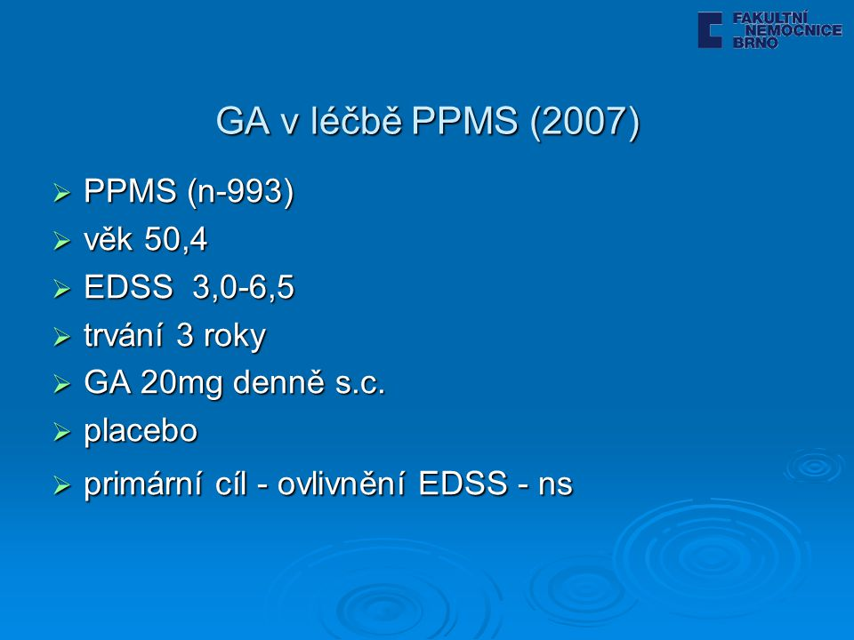 GA v léčbě PPMS (2007) PPMS (n-993) věk 50,4 EDSS 3,0-6,5