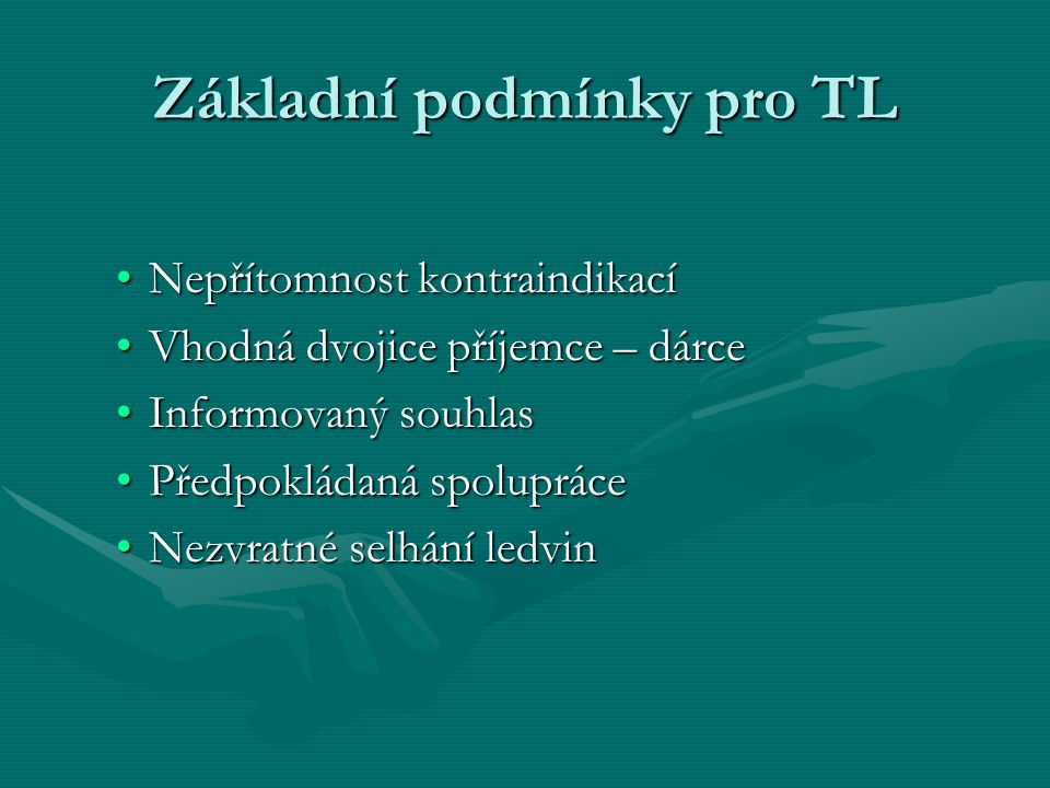 Základní podmínky pro TL