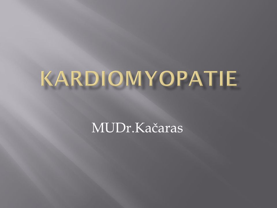 Kardiomyopatie MUDr.Kačaras