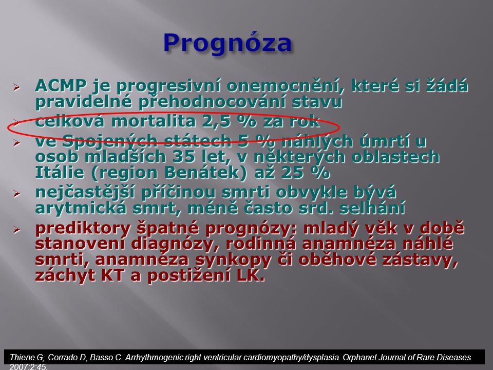 Prognóza ACMP je progresivní onemocnění, které si žádá pravidelné přehodnocování stavu. celková mortalita 2,5 % za rok.