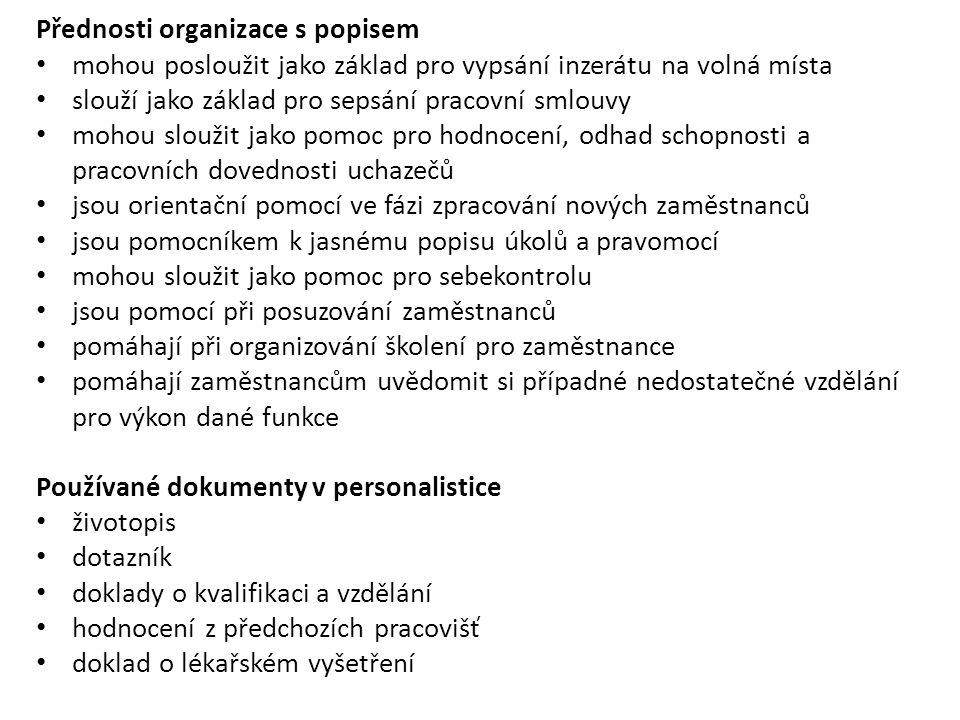 Přednosti organizace s popisem