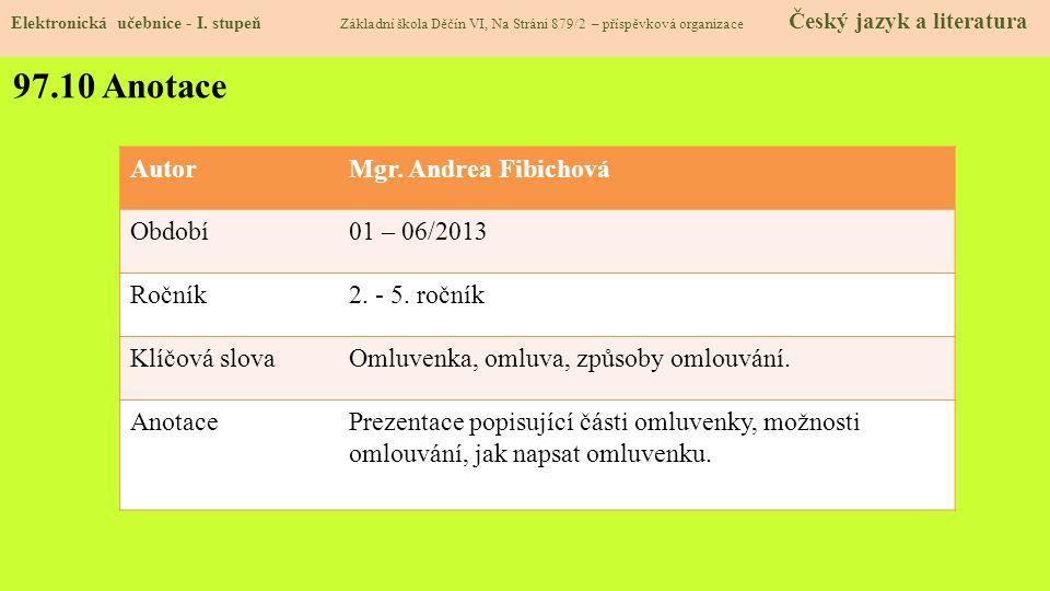 97.10 Anotace Autor Mgr. Andrea Fibichová Období 01 – 06/2013 Ročník