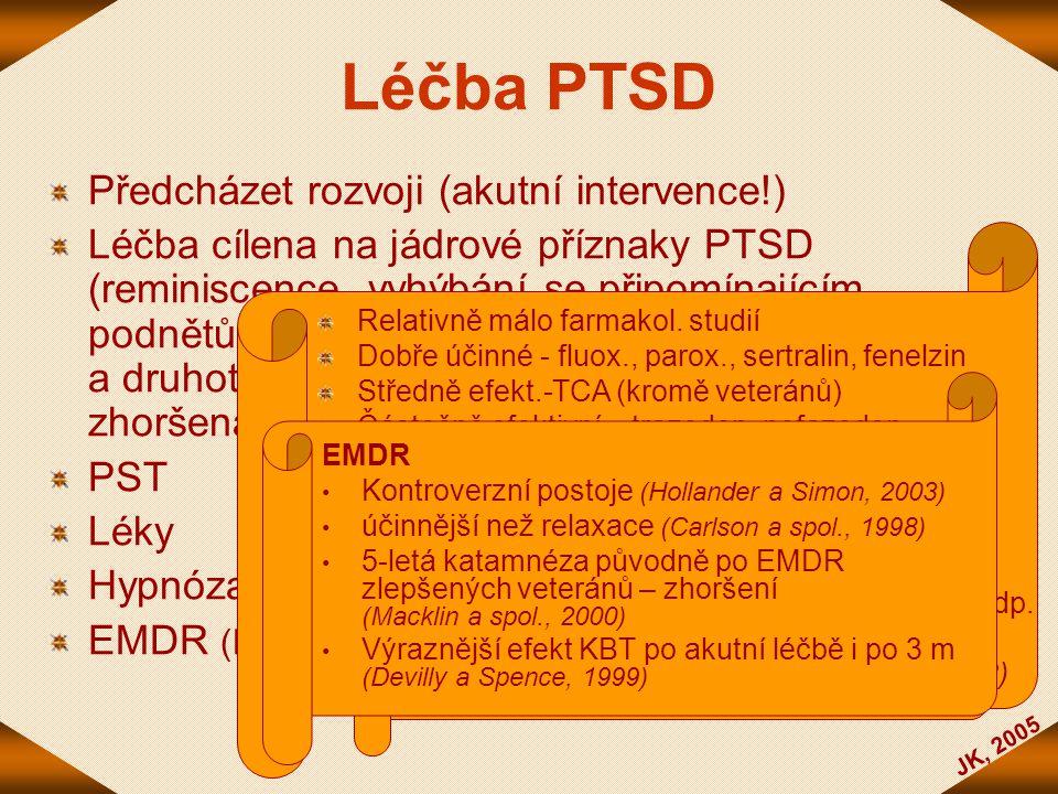 Léčba PTSD Předcházet rozvoji (akutní intervence!)
