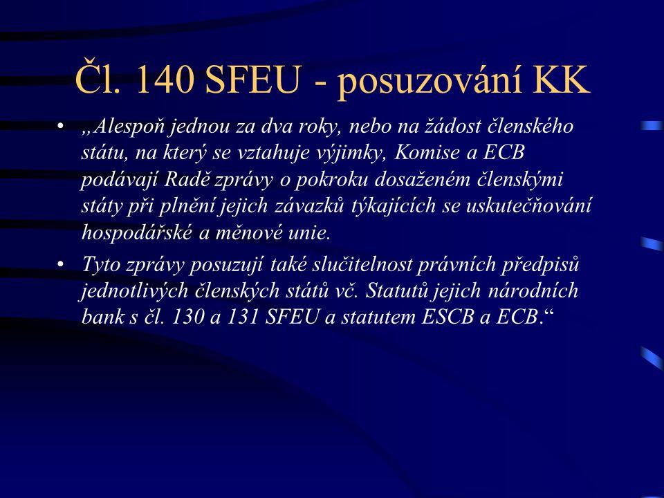 Čl. 140 SFEU - posuzování KK