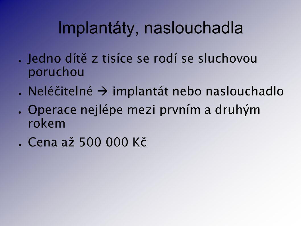 Implantáty, naslouchadla