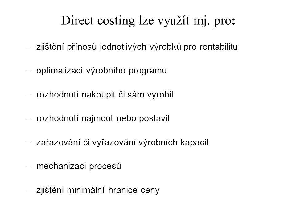 Direct costing lze využít mj. pro: