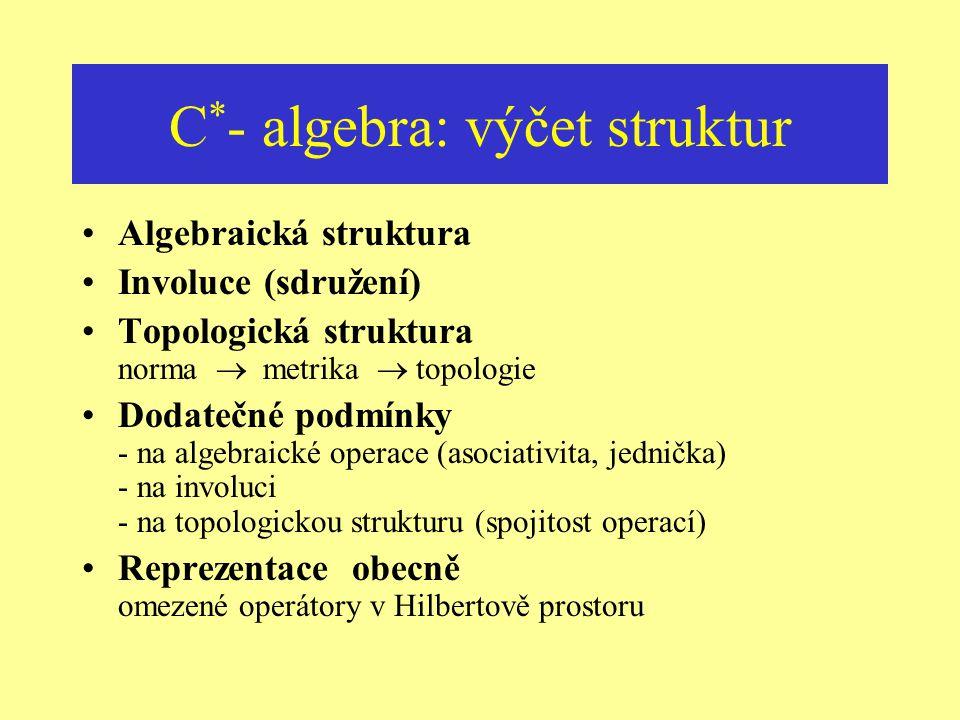 C*- algebra: výčet struktur