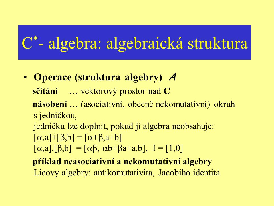 C*- algebra: algebraická struktura
