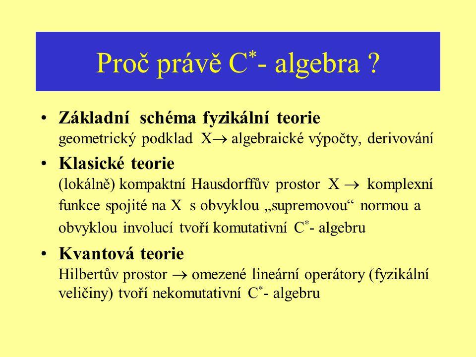 Proč právě C*- algebra