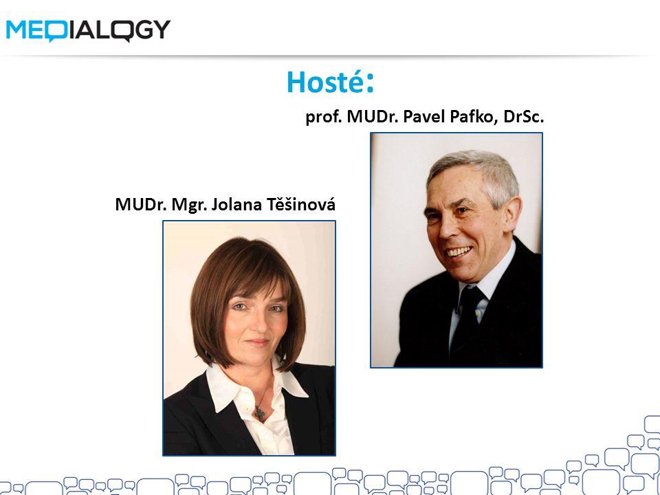 Hosté: prof. MUDr. Pavel Pafko, DrSc. MUDr. Mgr. Jolana Těšinová