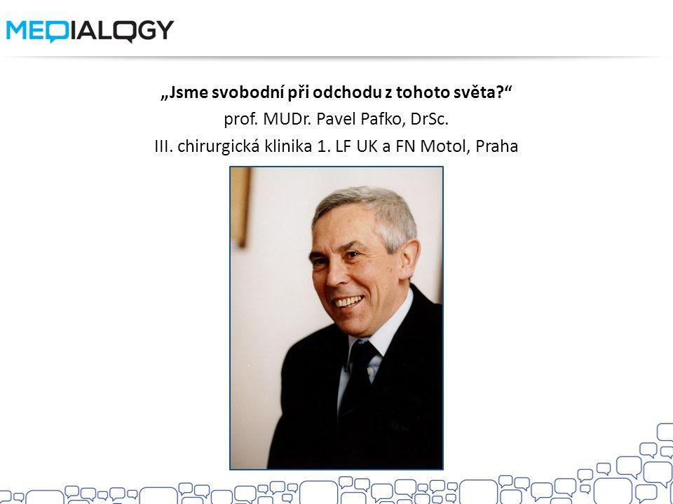 """""""Jsme svobodní při odchodu z tohoto světa. prof. MUDr"""