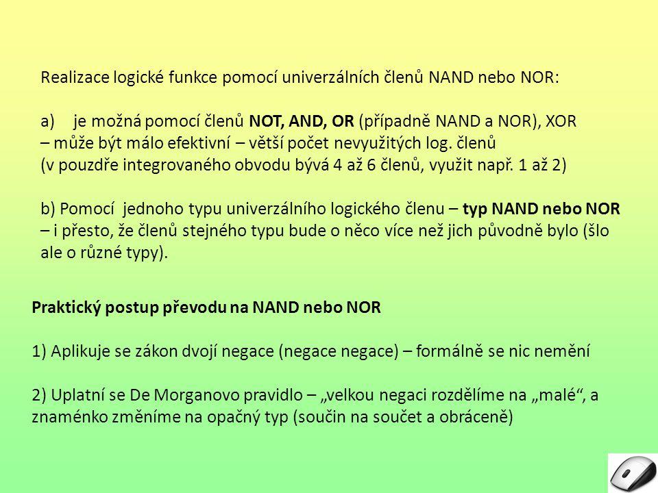 Realizace logické funkce pomocí univerzálních členů NAND nebo NOR: