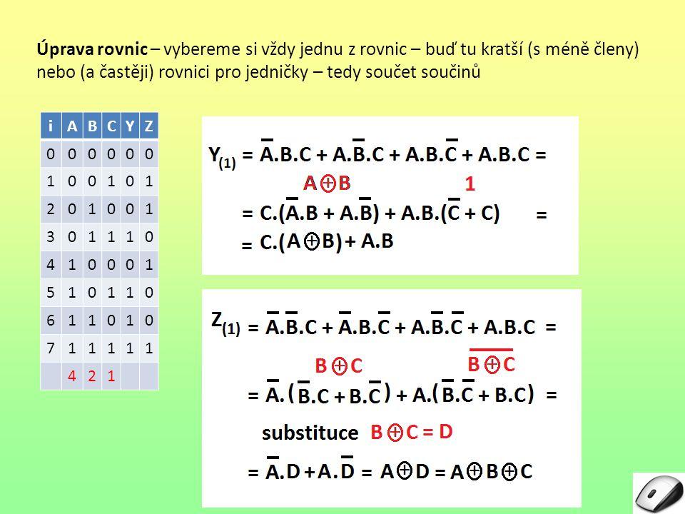 Úprava rovnic – vybereme si vždy jednu z rovnic – buď tu kratší (s méně členy) nebo (a častěji) rovnici pro jedničky – tedy součet součinů