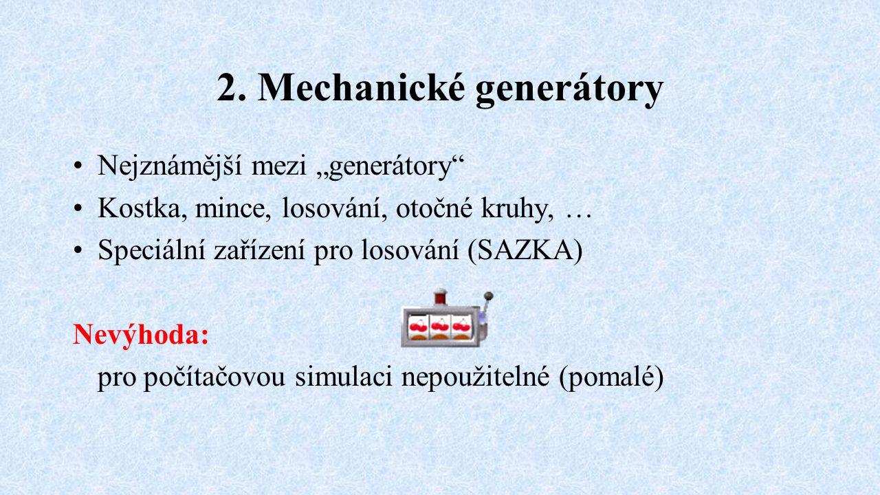 2. Mechanické generátory