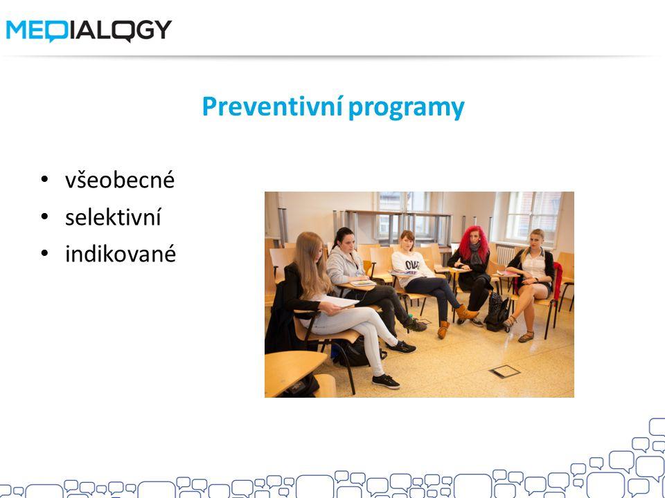 Preventivní programy všeobecné selektivní indikované