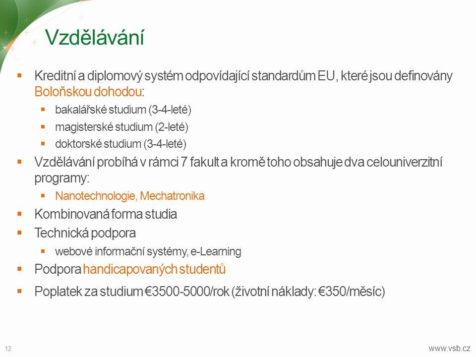 Vzdělávání Kreditní a diplomový systém odpovídající standardům EU, které jsou definovány Boloňskou dohodou: