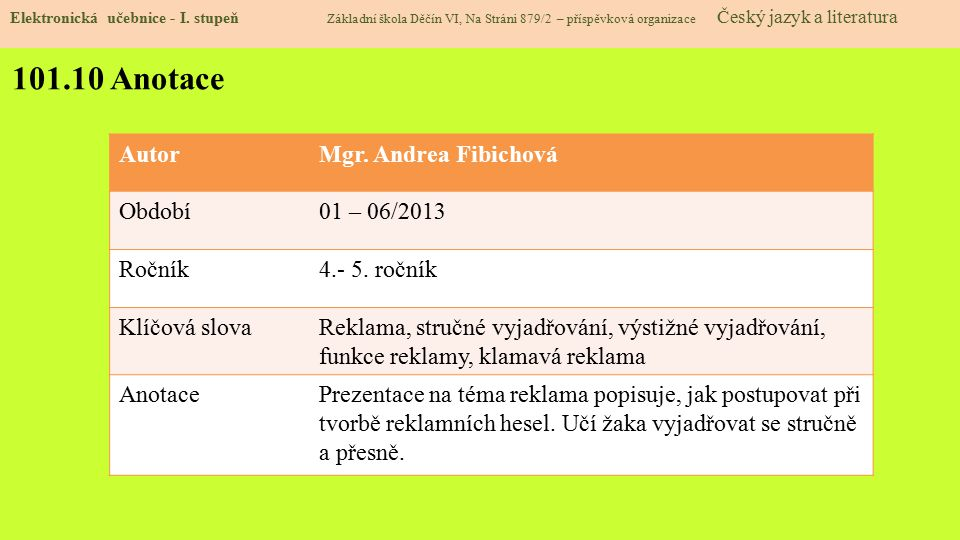 101.10 Anotace Autor Mgr. Andrea Fibichová Období 01 – 06/2013 Ročník