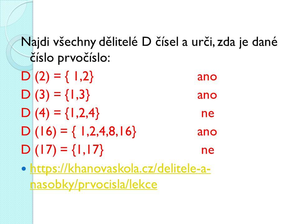 Najdi všechny dělitelé D čísel a urči, zda je dané číslo prvočíslo: