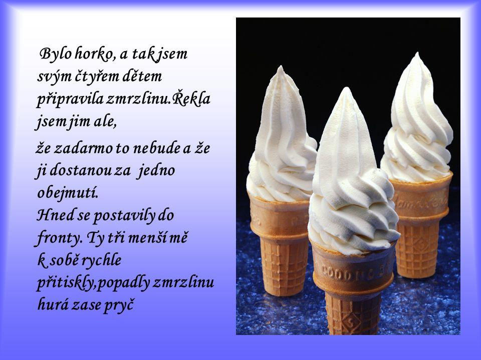 Bylo horko, a tak jsem svým čtyřem dětem připravila zmrzlinu