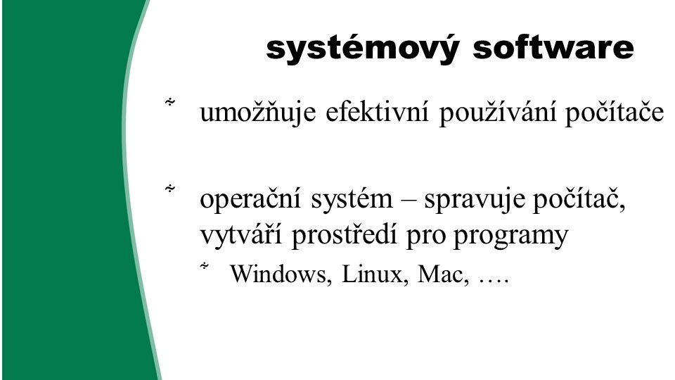 systémový software umožňuje efektivní používání počítače