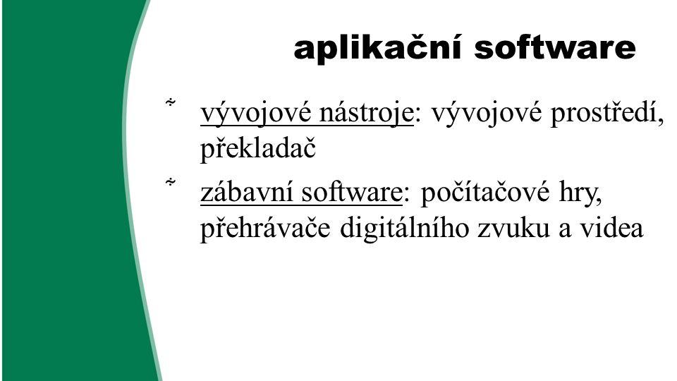 aplikační software vývojové nástroje: vývojové prostředí, překladač