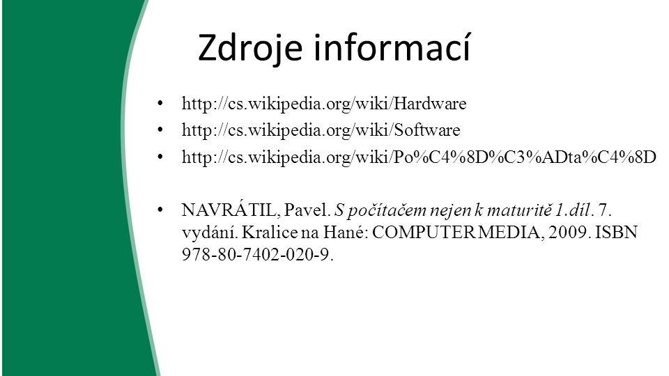 Zdroje informací http://cs.wikipedia.org/wiki/Hardware