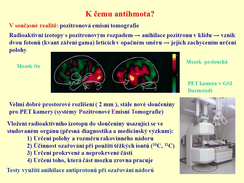 K čemu antihmota V současné realitě: pozitronová emisní tomografie