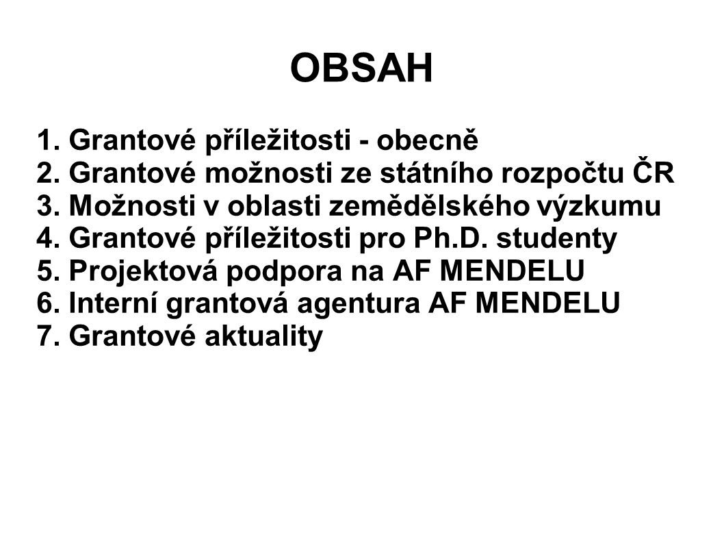 OBSAH 1. Grantové příležitosti - obecně