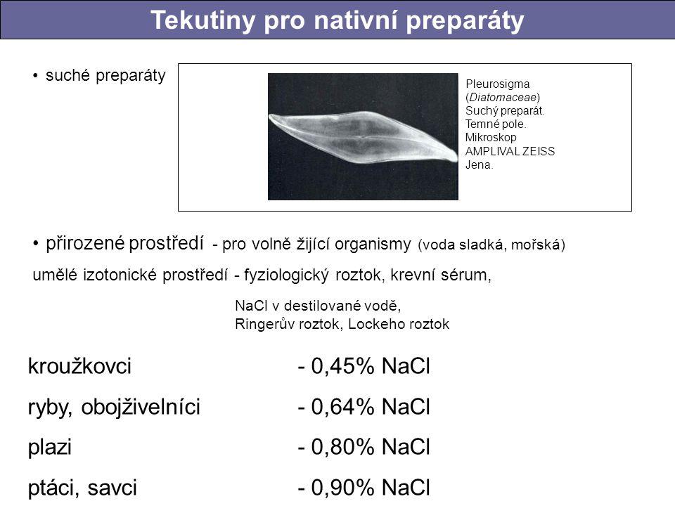 Tekutiny pro nativní preparáty